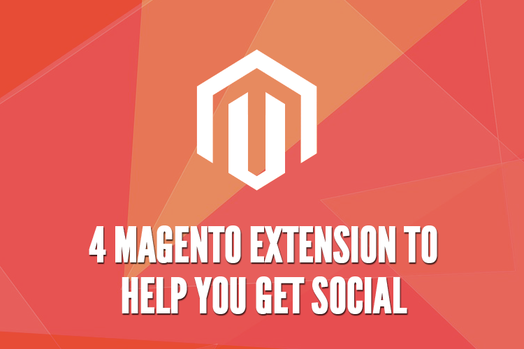 4 Magento extensions to help you get social