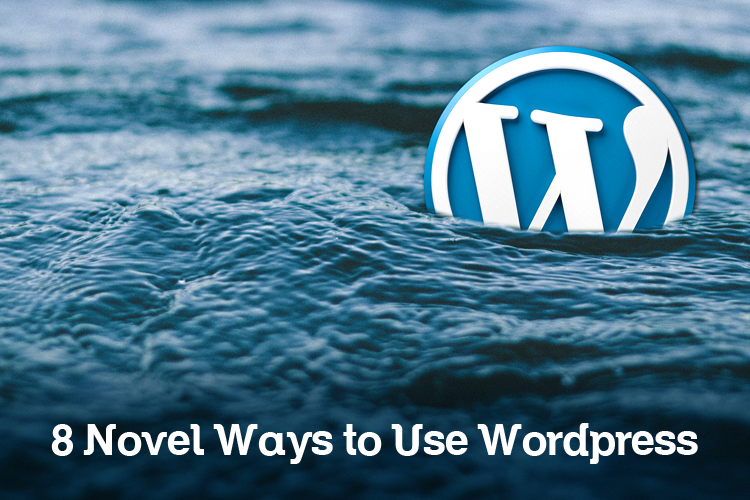 8 novel ways to use wordpress